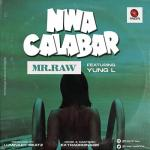 Mr Raw Nwa Calabar Ft Yung L