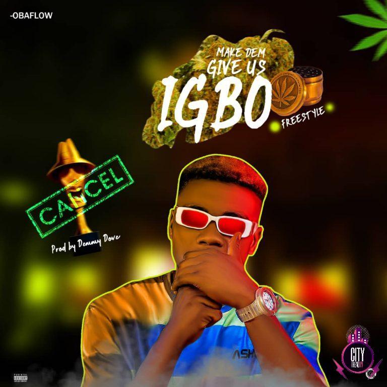 Obaflow Make Dem Give Us Igbo mp3 download