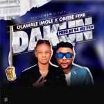 Olawale Imole x Oritse Femi – Dakun