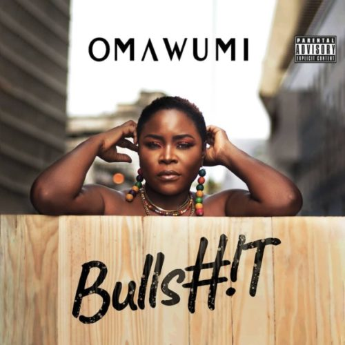 Lyrics: Omawumi – Bullshit