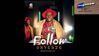 Onyenze Follow Mp3 Download