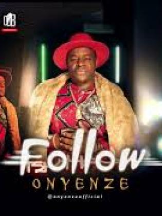 Onyenze Follow Mp3 Download