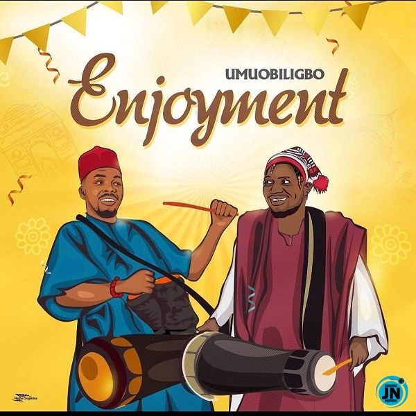 Umu Obiligbo Enjoyment mp3 download