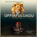 Agbalanze Onyeka Okeke Offia FULU agu special Mp3 Download