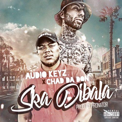Audio Keyz Ft. Chad Da Don Ska Dibala Remix Mp3 Download