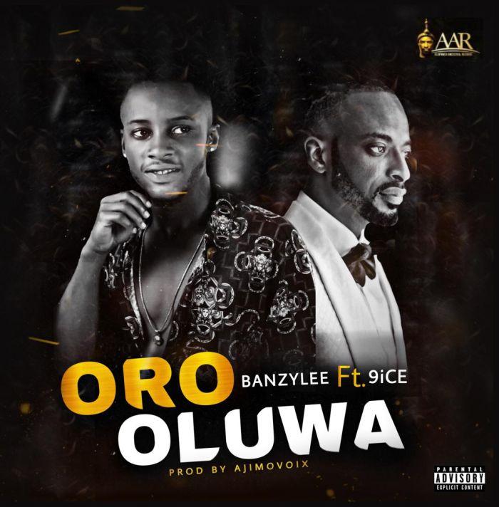 Banzylee Ft. 9ice Oro Oluwa mp3 download