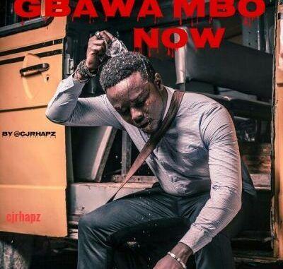 Cjrhapz Gbawa Mbo Now Mp3 Download