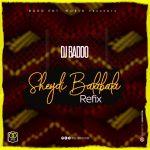 DJ Baddo Sheydi Balabala Refix mp3 download