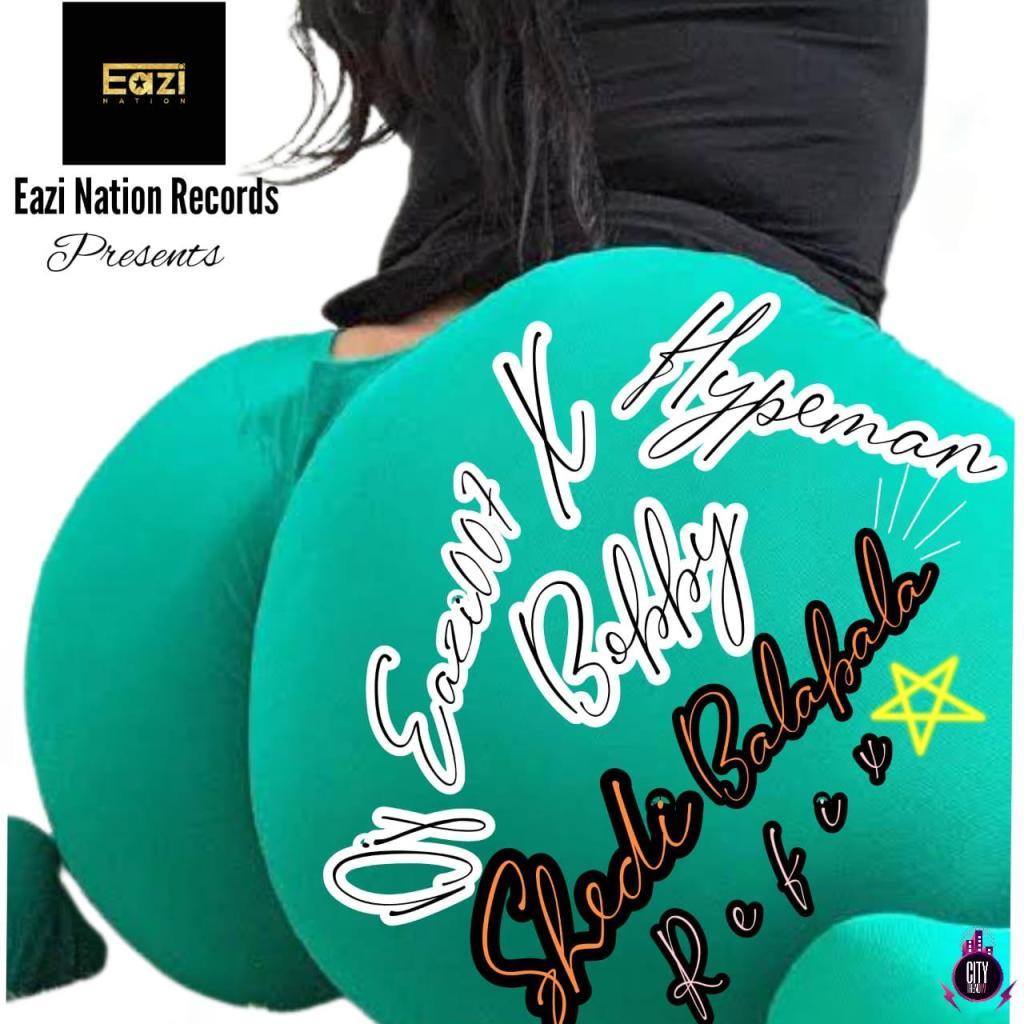 DJ Eazi Shedibala Refix ft. Hypeman Bobby mp3 download