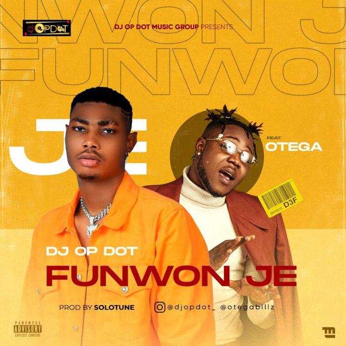 DJ OP Dot Ft. Otega Funwon Je mp3 download