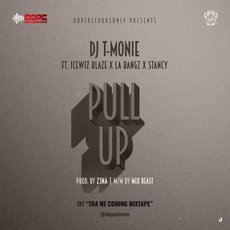 Dj T Monie Pull Up ft. Icewiz Blaze x LA Bangz x Stancy mp3 download
