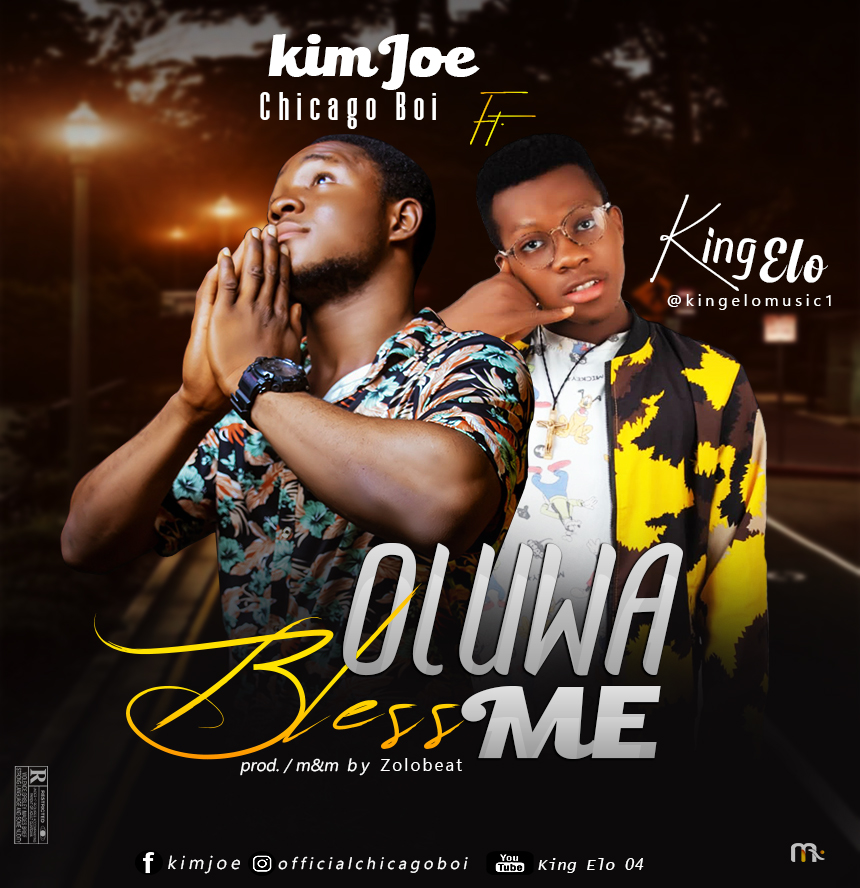 Kimjoe Chicago Boi Oluwa Bless Me ft. King Elo mp3 download