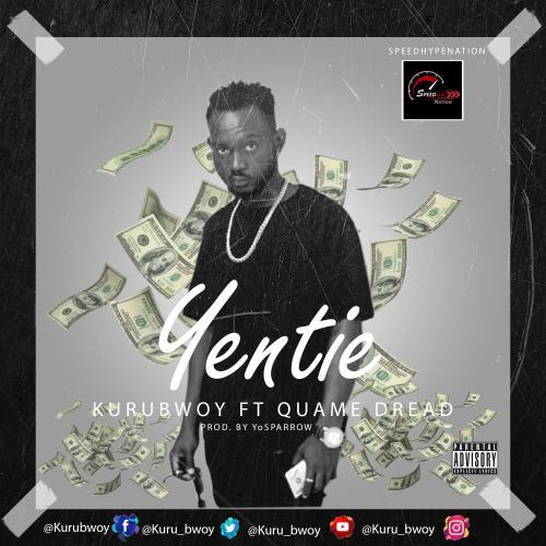 KuruBwoy Yentei Ft. Quame Dread Mp3 Download