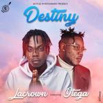 Lacrown Destiny Ft. Otega mp3 download
