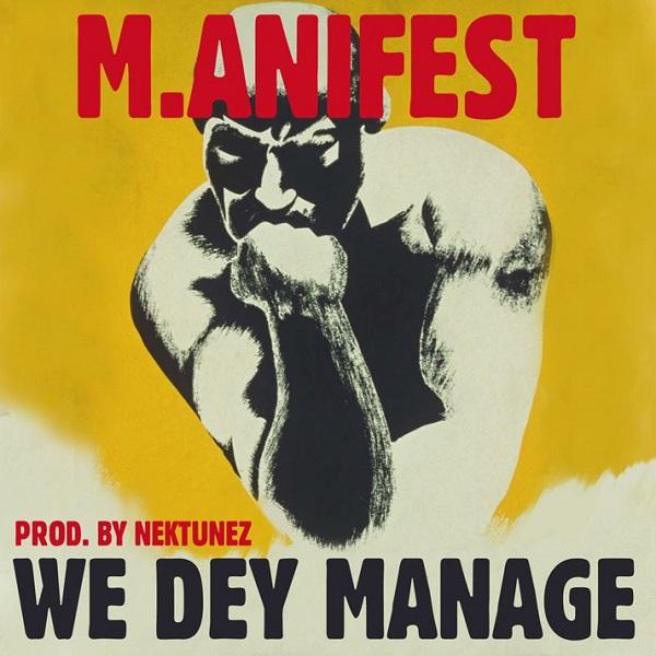 M.anifest We Dey Manage Mp3 Download