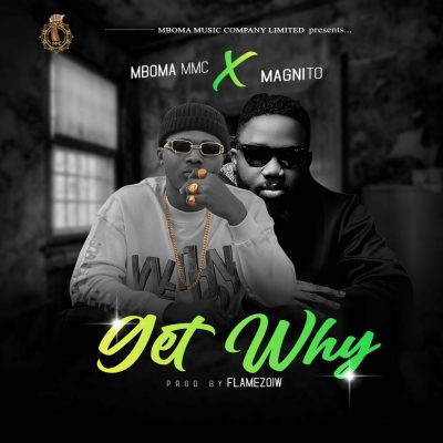 Mboma Get Why ft. Magnito Mp4 Download