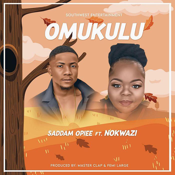 Saddam Opiee Ft. Nokwazi Omukulu mp3 download