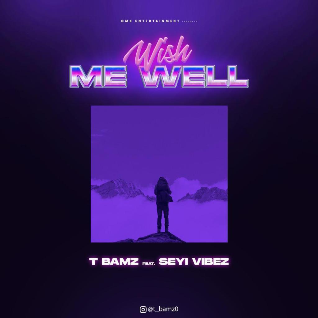 Tbamz Ft. Seyi Vibez Wish Me Well mp3 download