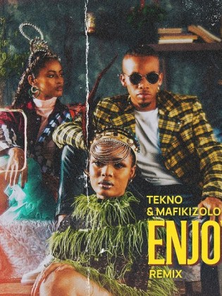Tekno Enjoy Remix ft. Mafikizolo Mp3 Download