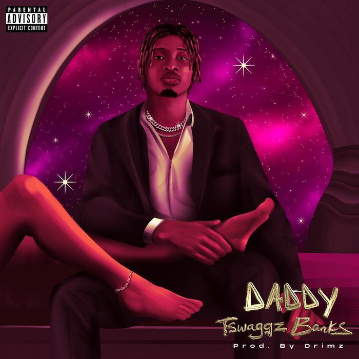 Tswaggz Banks Daddy mp3 download