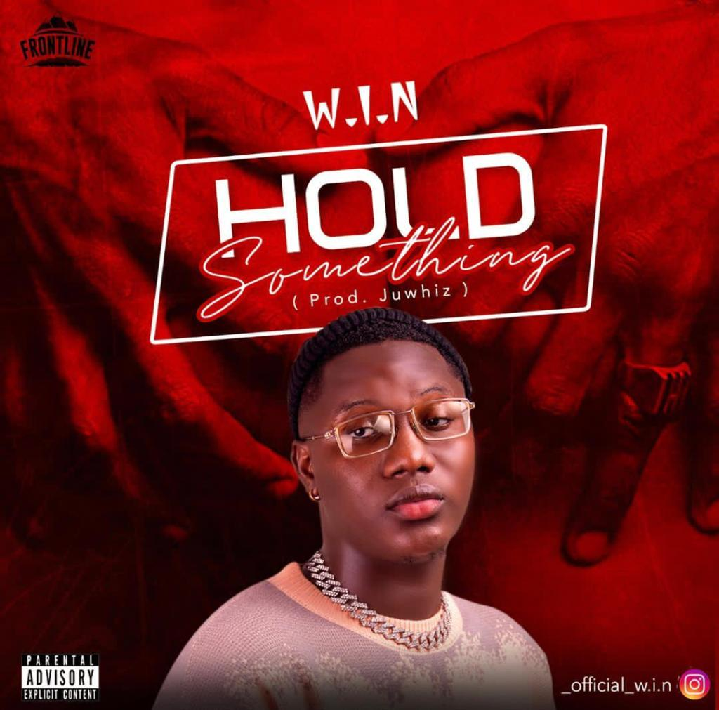 W.I.N Hold Something Mp3 Download