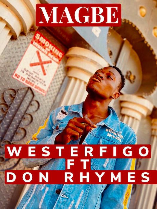 Westerfigo Ft. Don Rhyme mp3 downloads Magbe