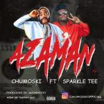 Chumoski AzaMan Ft. Sparkle Tee mp3 download