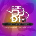 Cool DJ D1 Nigeria Old Classics Reggae Mix mp3 download