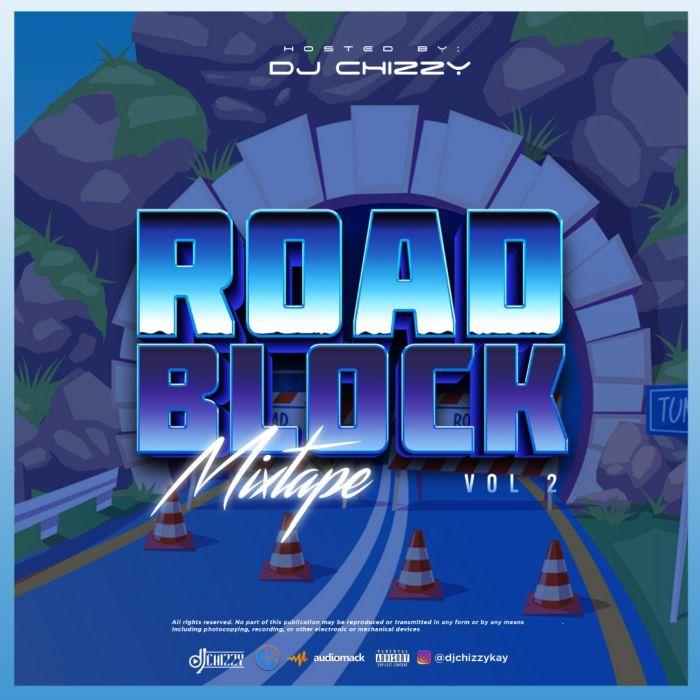 DJ Chizzy Road Block Mix Vol.2 mp3 download