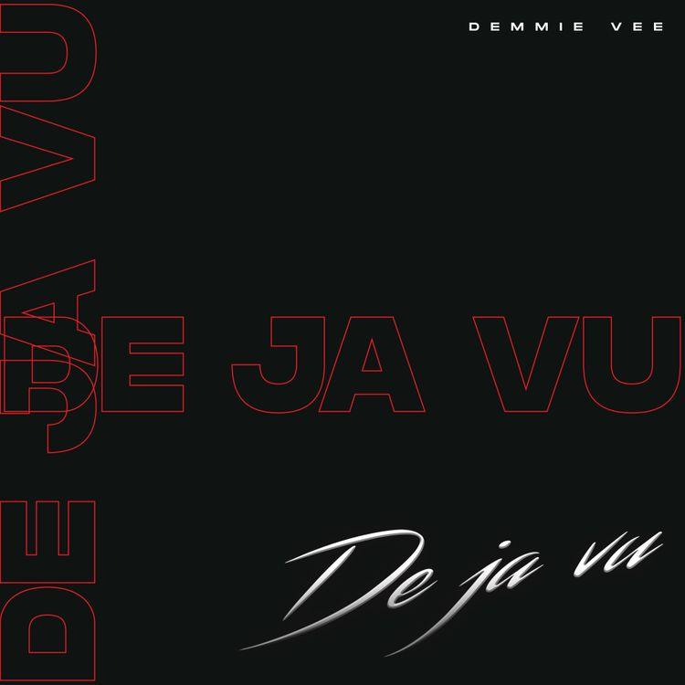 Demmie Vee Dejavu mp3 download