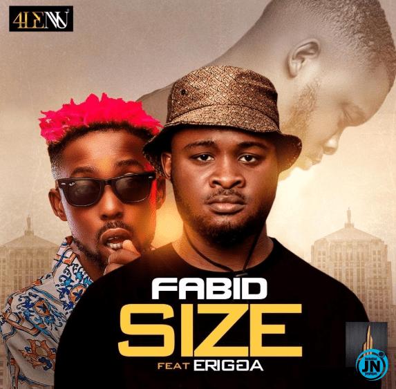 Fabid Size ft. Erigga mp3 download
