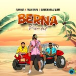 Flavour Berna Reloaded ft. Fally Ipupa Diamond Platnumz mp3 download