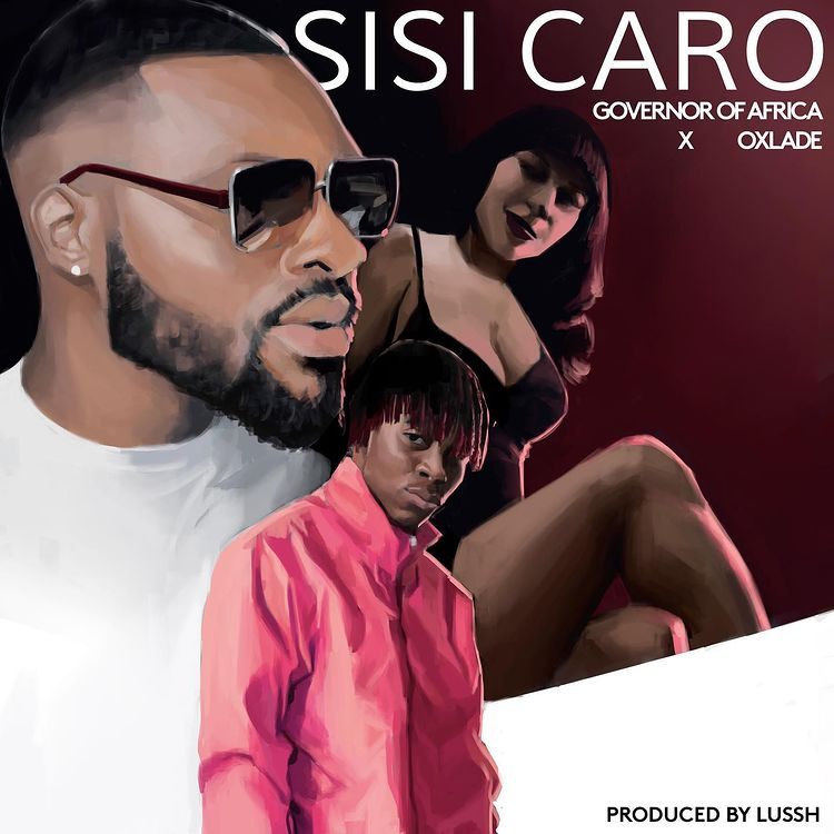 Governor Of Africa Sisi Caro ft Oxlade mp3 download