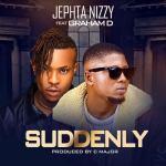 Jephta Nizzy Ft. Graham D Suddenly mp3 download