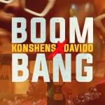 Konshens Boom Bang ft Davido mp3 download