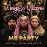 Ms Party Lady Du Josiah De Disciple Kings X Queens mp3 download