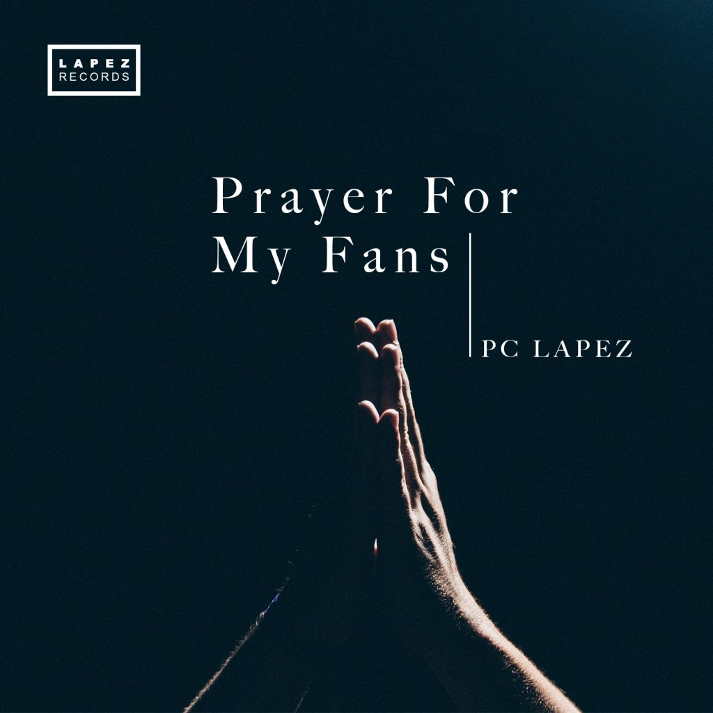 Pc Lapez Prayer For My Fans mp3 download