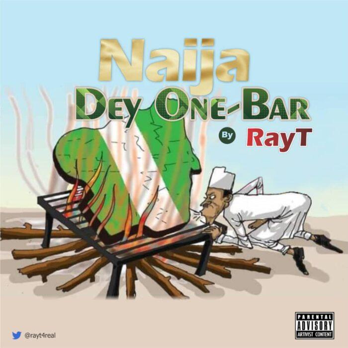 Ray T Naija Dey One Bar mp3 download