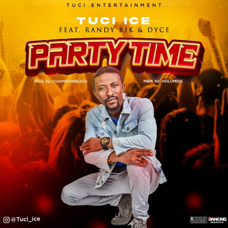 Tuci Ice Party Time ft. Randy Rik Dyce mp3 download