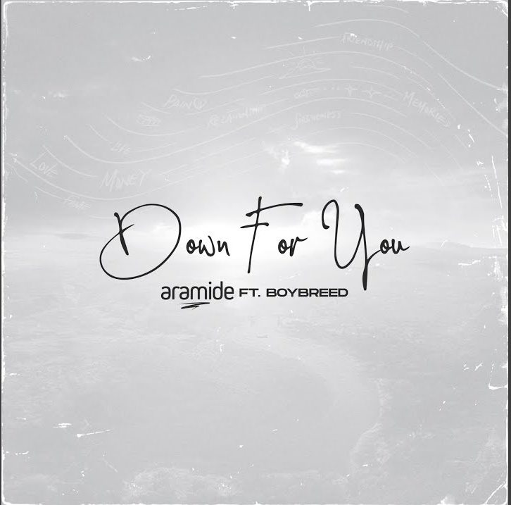 Aramide Down For You Ft. Boybreed mp3 download
