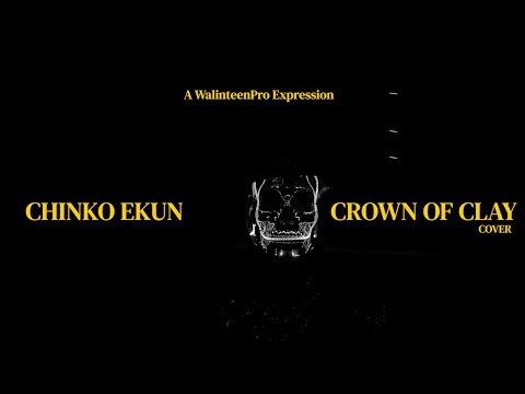 Chinko Ekun Crown Of Clay (Cover) mp3 download