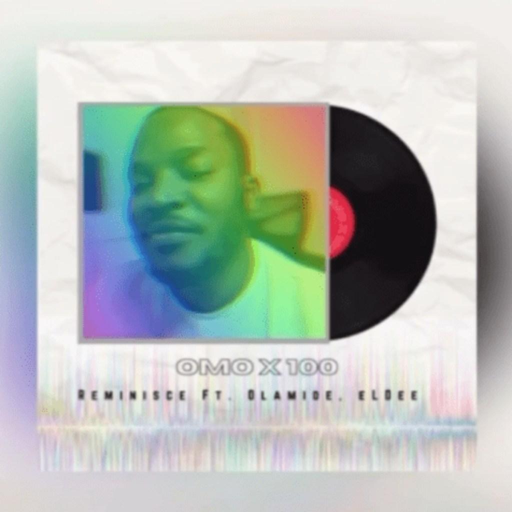 Eldee x Reminisce x Olamide Omo x 100 mp3 download