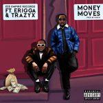 Eze Empire Records Money Moves ft. Erigga & Trazyx mp3 download