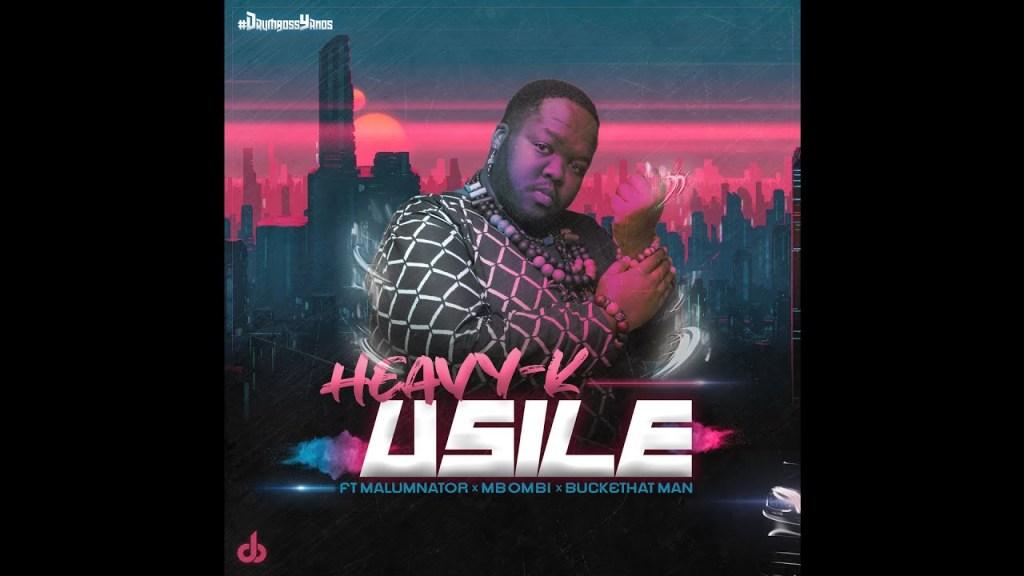 Heavy K uSILE Ft. Malumnator Mbombi Buckethat Man mp3 download