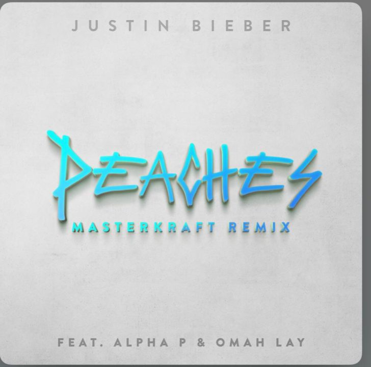 Justin Bieber – Peaches Masterkraft Remix ft Alpha P Omah Lay
