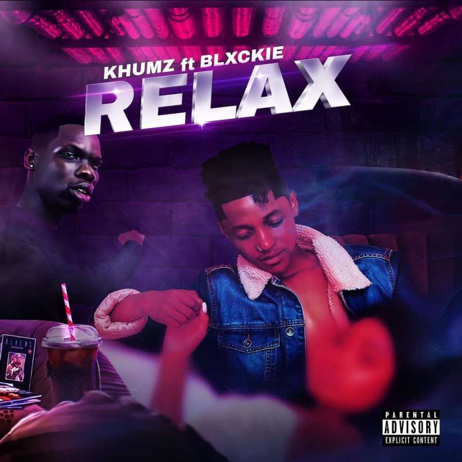 Khumz Relax Ft. Blxckie mp3 download