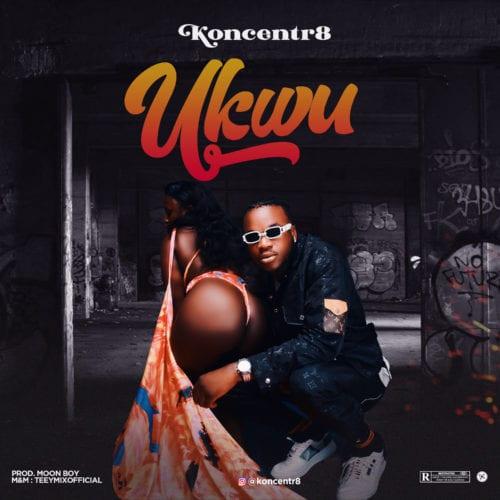 Koncentr8 Ukwu mp3 download