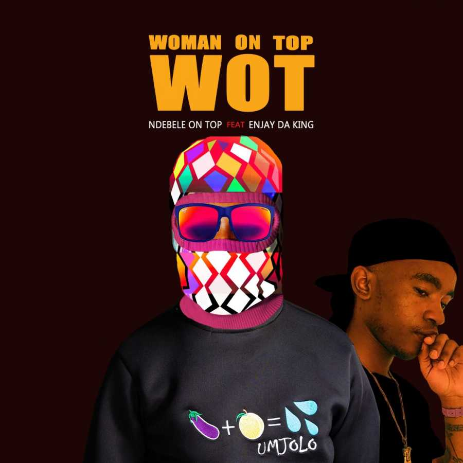 Ndebele On Top Woman On Top Ft. En Jay Da King mp3 download