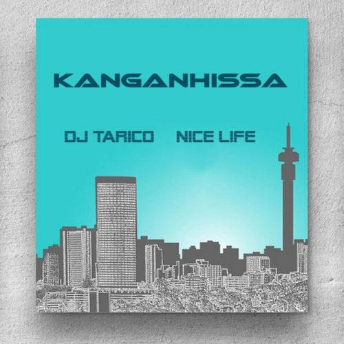 Nice Life DJ Tarico Kanganhissa mp3 download