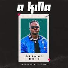 Olummy Gold A Killa mp3 download